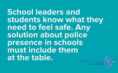 School leaders and students know what they need to feel safe. Any solution about police presence in schools must include them at the table.